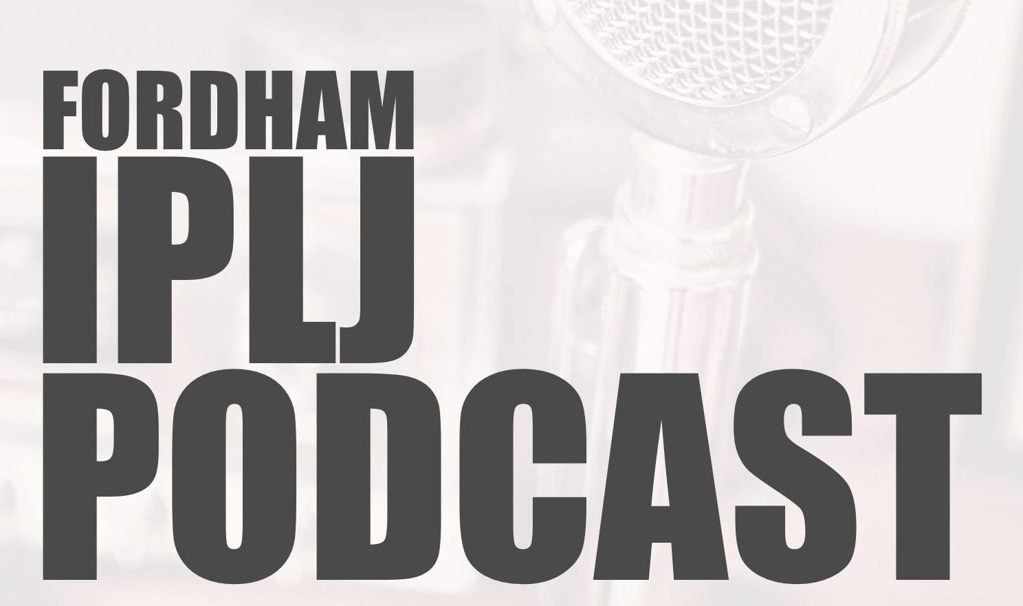 Fordham IPLJ Podcast